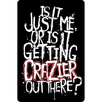 Grindstore Crazier Out There Plaque