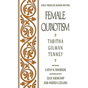 Female Quixotism - Exhibited in the Romantic Opinions and Extravagant