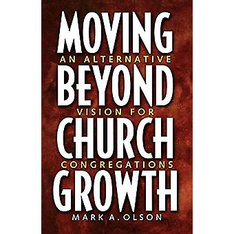 Moving beyond Church Growth by OLSON - 9780806643465 Book