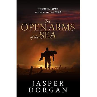 The Open Arms of the Sea by Jasper Dorgan - 9780957403109 Book