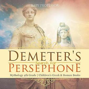 Demeter's Search for Persephone - Mythology 4th Grade Children's Gree