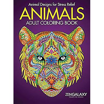 Adult Coloring Book - Animals - Calming Animal Designs by Zengalaxy Col