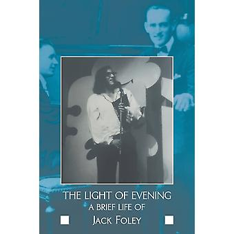 The Light of Evening door Jack Foley