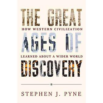 The Great Ages of Discovery by Stephen J. Pyne