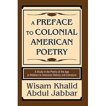 A Preface to Colonial American Poetry: A Study in the Poetry of the Age in Relation to American History and Literature