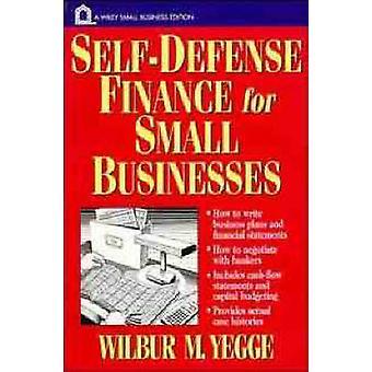 Zelfverdediging Finance - voor kleine bedrijven door Wilbur M. Yegge - 97804