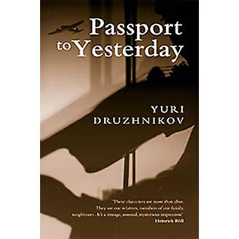 Passport to Yesterday by Yuri Druzhnikov - 9780720612189 Book