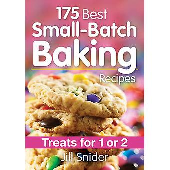 175 Best Small-Batch Baking Recipes - Treats for 1 or 2 by Jill Snider