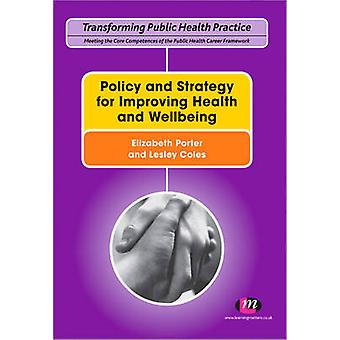 Policy and Strategy for Improving Health and Wellbeing by Elizabeth P