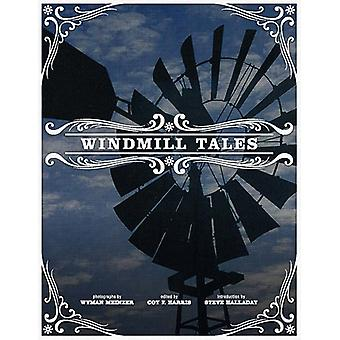 Windmill Tales - Stories from the American Wind Power Center by Coy F.