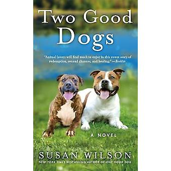 Two Good Dogs by Susan Wilson - 9781250191007 Book