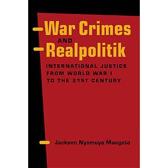Oorlogsmisdaden en Realpolitik - Internationale Justitie van wereld oorlog I