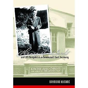 Henry Burkhardt en LDS Realpolitik in communistische Oost-Duitsland door Raym