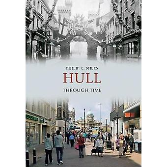 Hull Through Time by Philip C. Miles - 9781848682801 Book