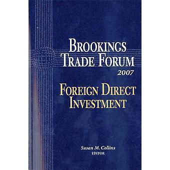 Foro de comercio Brookings 2007 - la inversión extranjera directa por Susan M. Col