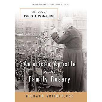 American apôtre du Rosaire familial par Richard Gribble - 9780824526