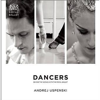 Tänzer - hinter den Kulissen beim Royal Ballet von Andrej Uspenski-