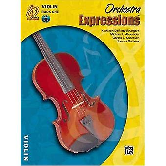 Orchestra Expressions, Book One Student Edition: Violin, Book & CD [With CD]
