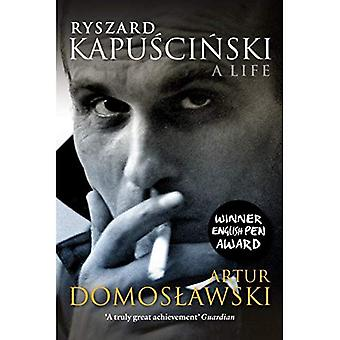 Ryszard Kapuscinski: Una vita