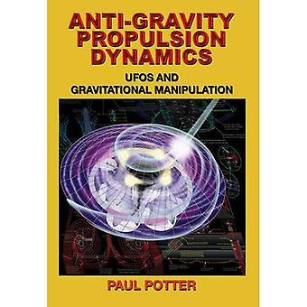 Anti-gravitasjon fremdrift Dynamics: UFOer og gravitasjons manipulasjon