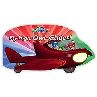 Fly High, Owl-Glider! (Pj Masks) [Board book]