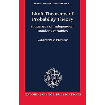 Limit Theorems of Probability Theory Sequences of Independent Random Variables by Petrov & Valentin V.