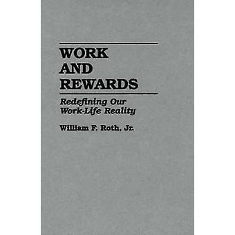 Werk en beloningen herdefiniëren van onze WorkLife werkelijkheid door Roth & William F.