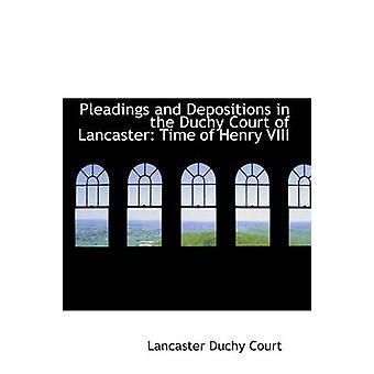 Kirjelmiä ja laskeumat herttuakunnan tuomioistuin Lancaster aika Henrik VIII, jonka tuomioistuin & Lancaster herttuakunta