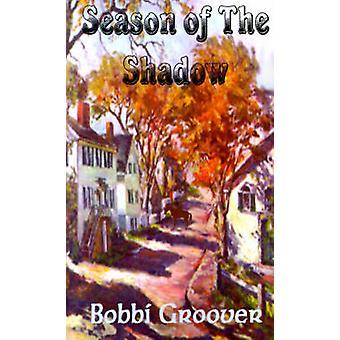 Seizoen van de schaduw met Groover & Bobbi