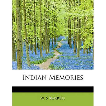 Indian Memories by Burrell & W. S