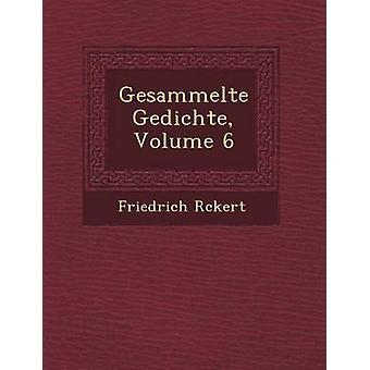Gesammelte Gedichte Volume 6 door Rckert & Friedrich
