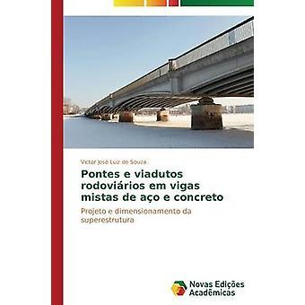 Pontes e viadutos rodovirios em vigas mistas de ao e concreto by Souza Victor Jos Luiz de