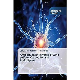 Anticonvalsant effects of Zinc sulfate Carvedilol and Amlodipine by AbdulReda Hussein AlRikabi Uday
