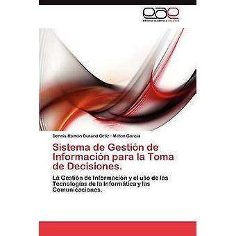 Sistema de Gestion de Informacion Para La Toma de Decisiones. door Durand Ortiz & Dennis Ram