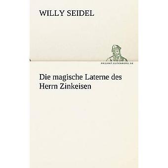 Die Magische Laterne Des Herrn Zinkeisen by Seidel & Willy