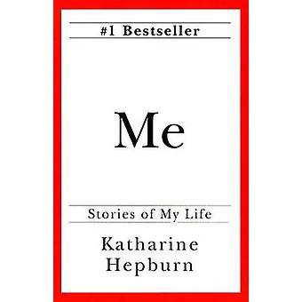 Me - Stories of My Life by Katharine Hepburn - 9780345410092 Book