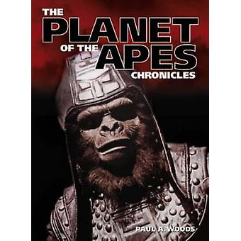The Planet of the Apes Chronicles by Paul A. Woods - 9780859653121 Bo