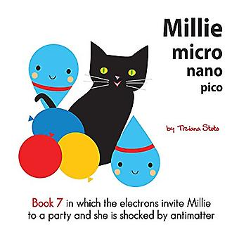 Millie Micro Nano Pico Book 7 in Which the Electrons Invite Millie to