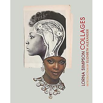 Lorna Simpson Collages by Lorna Simpson Collages - 9781452161143 Book