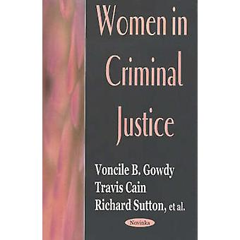Women in Criminal Justice by Voncile B. Gowdy - Travis Cain - Richard