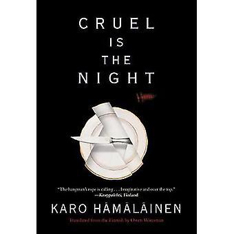 Cruel Is The Night by Karo Hamalainen - 9781616958947 Book