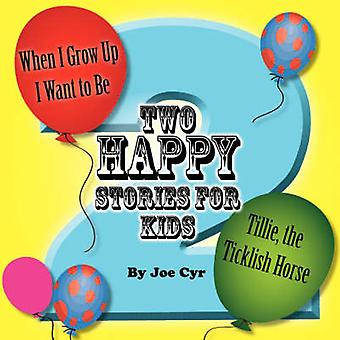 Two Happy Stories by Joe Cyr - Ramon E Owen - 9781934246733 Book