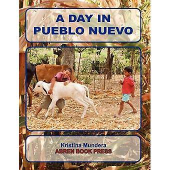 A Day in Pueblo Nuevo by Kristina Mundera - 9781937314361 Book