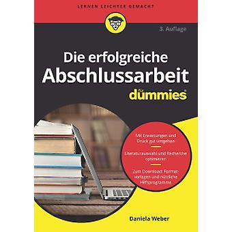 Die Erfolgreiche Abschlussarbeit Fur Dummies by Daniela Weber - 97835