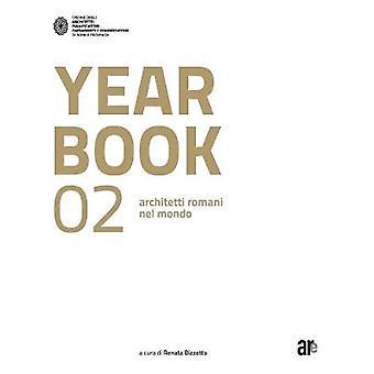 Yearbook 02 - Architetti Romani Nel Mondo by Renata Bizzotto - 9788899