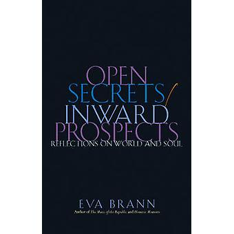 Open Secrets/ Inward Prospects - Reflections on World and Soul by Eva