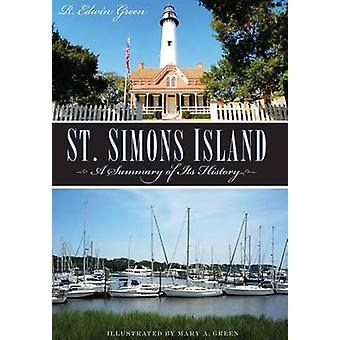 St. Simons Island - - A Summary of Its History by R Edwin Green - Edwin