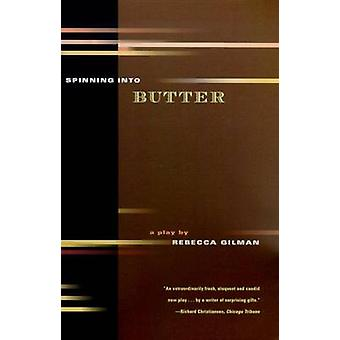 Spinning Into Butter - A Play by Rebecca Gilman - 9780571199846 Book