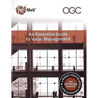 An executive guide to value management PDF by Michael Dallas & Office of Government Commerce & Stephanie Clackworthy