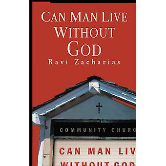 Can Man Live Without God by Zacharias & Ravi